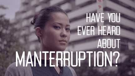 Have you ever heard about manterruption?